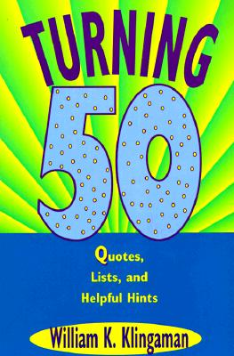 Image for Turning 50: Quotes, Lists, and Helpful Hints