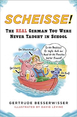 Image for SCHEISSE! REAL GERMAN YOU WERE NEVER TAUGHT IN SCHOOL
