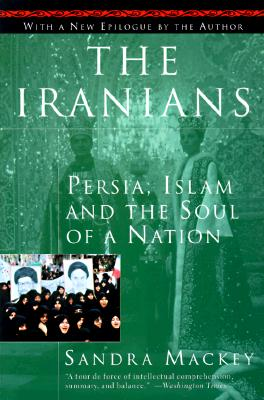 Image for The Iranians: Persia, Islam and the Soul of a Nation