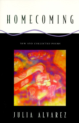 Homecoming: New and Collected Poems, Alvarez, Julia