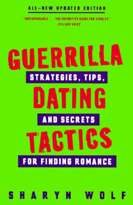 Image for Guerrilla Dating Tactics: Strategies, Tips, and Secrets for Finding Romance
