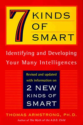 Image for 7 (Seven) Kinds of Smart: Identifying and Developing Your Multiple Intelligences