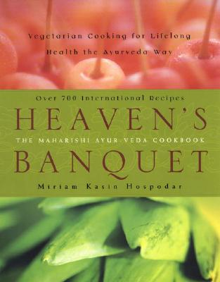 Image for Heaven's Banquet: Vegetarian Cooking for Lifelong Health the Ayurveda Way