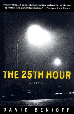 The 25th Hour : A Novel, Benioff, David