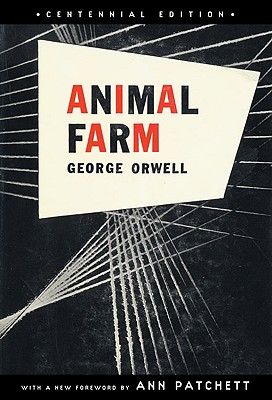 Animal Farm : A Fairy Story, GEORGE ORWELL, ANN PATCHETT