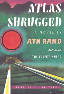 Image for Atlas Shrugged: (Centennial Edition)