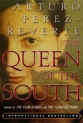 The Queen of the South, Perez-Reverte, Arturo