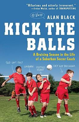 Kick the Balls, Alan Black