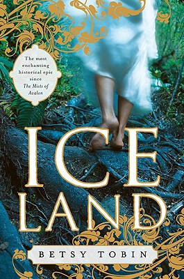 Ice Land: A Novel, Tobin, Betsy