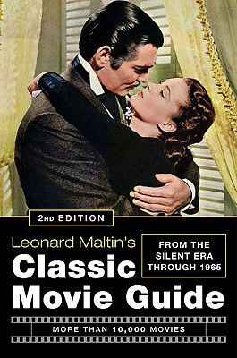 Leonard Maltin's Classic Movie Guide: From the Silent Era Through 1965, Second Edition, Leonard Maltin