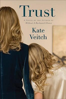 Trust: A Novel, Kate Veitch