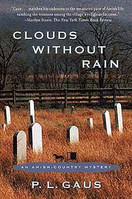Clouds Without Rain  An Amish-Country Mystery, Gaus, P. L.