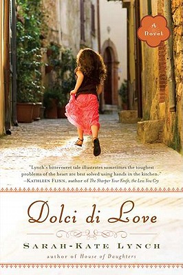 Dolci di Love: A Novel, Sarah-Kate Lynch