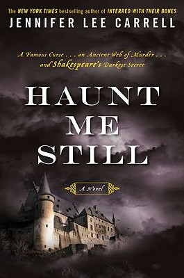 Haunt Me Still  A Novel, Carrell, Jennifer Lee
