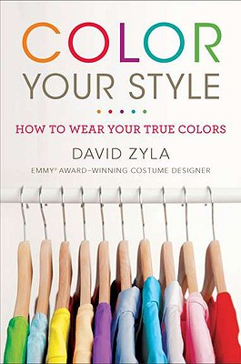 Image for Color Your Style: How to Wear Your True Colors