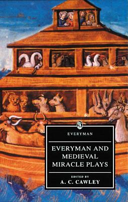 Everyman and Medieval Miracle Plays, Cawley, A. C. [Editor]
