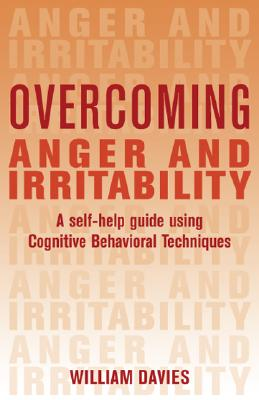 Image for Overcoming Anger And Irritability: A Self-Help Gui