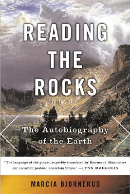 Reading the Rocks: The Autobiography of the Earth, Marcia Bjornerud