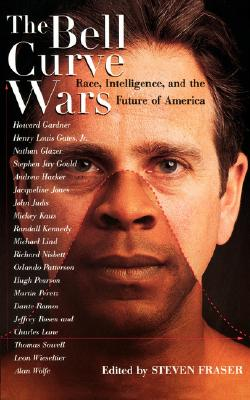 Image for The Bell Curve Wars: Race, Intelligence, and the Future of America