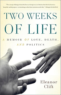 Image for TWO WEEKS OF LIFE A MEMOIR OF LOVE, DEATH, AND POLITICS