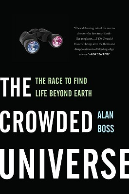 The Crowded Universe: The Race to Find Life Beyond Earth, Alan Boss