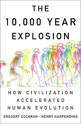 Image for 10,000 Year Explosion: How Civilization Accelerated Human Evolution