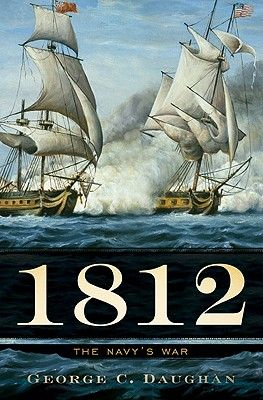 1812: The Navy's War, Daughan, George C.