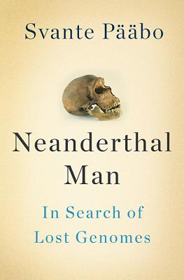 Image for NEANDERTHAL MAN IN SEARCH OF LOST GENOMES