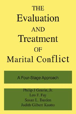 Image for The Evaluation and Treatment of Marital Conflict: A Four-Stage Approach