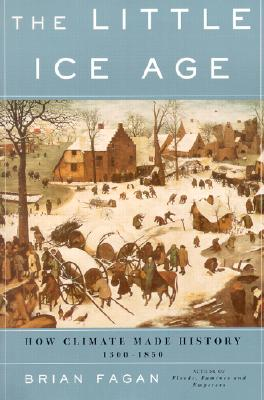 Image for The Little Ice Age: How Climate Made History 1300-1850
