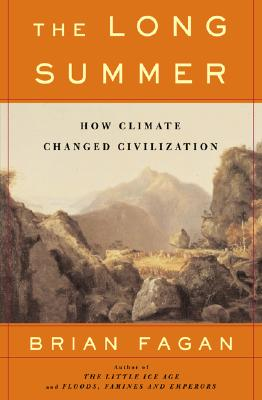 Image for The Long Summer: How Climate Changed Civilization