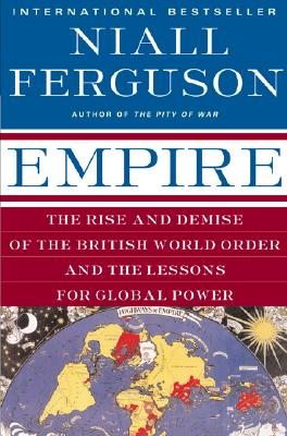Image for EMPIRE RISE AND DEMISE OF THE BRITISH WORLD ORDER AND THE LESSONS FOR GLOBAL POWER