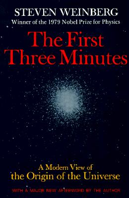 Image for First Three Minutes: A Modern View of the Origin of the Universe