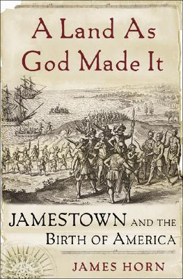 Image for A Land As God Made It: Jamestown and the Birth of America