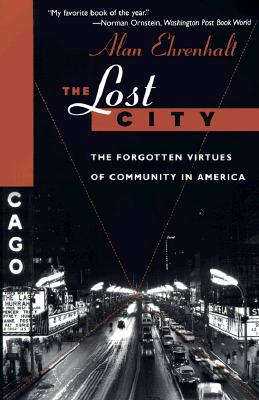 Image for The Lost City: The Forgotten Virtues Of Community In America