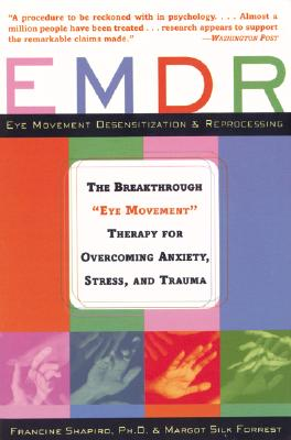 Image for EMDR: The Breakthrough 'Eye Movement' Therapy for Overcoming Anxiety, Stress, and Trauma
