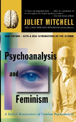 Psychoanalysis And Feminism: A Radical Reassessment Of Freudian Psychoanalysis, Mitchell, Juliet; Mishra, Sangay K