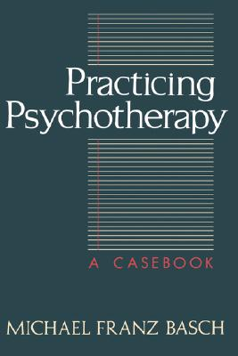 Image for Practicing Psychotherapy: A Casebook