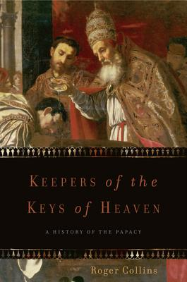 Image for Keepers of the Keys of Heaven: A History of the Papacy
