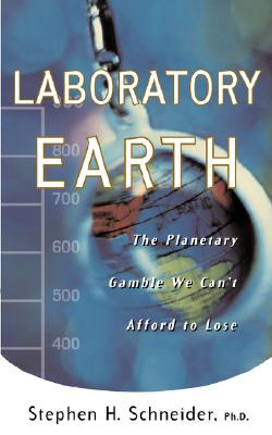 Laboratory Earth: The Planetary Gamble We Can't Afford To Lose (Science Masters), Schneider, Steven H.