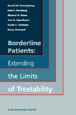 Image for Borderline Patients: Extending The Limits Of Treatability (Basic Behavioral Science)