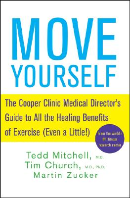 Image for Move Yourself: The Cooper Clinic Medical Director's Guide to All the Healing Benefits of Exercise (Even a Little!)