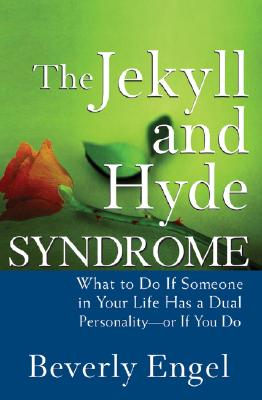 Image for JEKYLL AND HYDE SYNDROME, THE : WHAT TO DO IF SOMEONE IN YOUR LIFE HAS A DUAL PERSONALITY - OR IF YOU DO