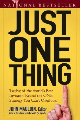 Image for Just One Thing: Twelve of the World's Best Investors Reveal the One Strategy You Can't Overlook