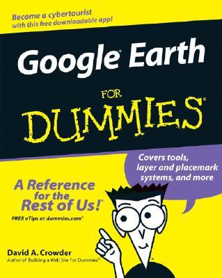 Google Earth For Dummies, Crowder, David A.