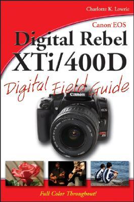 CANON EOS DIGITAL REBEL XTI / 400D DIGIT, CHARLOTTE K. LOWRIE
