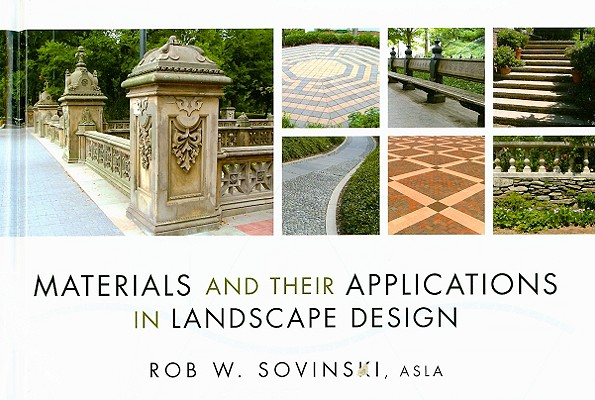 Materials and Their Applications in Landscape Design, Rob W. Sovinski