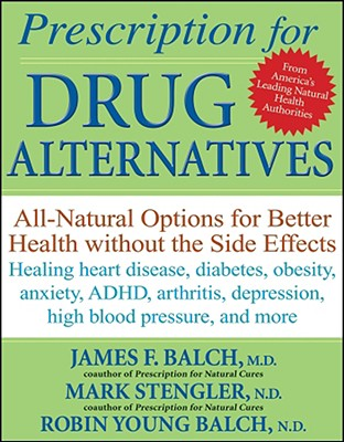 Image for Prescription for Drug Alternatives: All-Natural Options for Better Health without the Side Effects