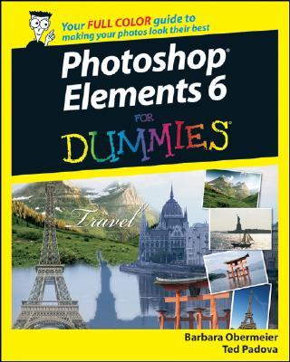 Photoshop Elements 6 For Dummies, Barbara Obermeier, Ted Padova