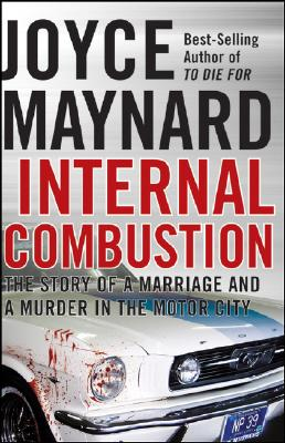 Image for Internal Combustion: The Story of a Marriage and a Murder in the Motor City